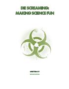 Die Screaming: Making Science Fun