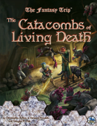 The Catacombs of Living Death (The Fantasy Trip)