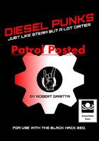 Diesel Punks: Patrol Posted
