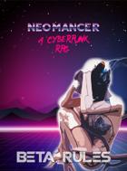 Neomancer - A Cyberpunk RPG - Quick Start Rules