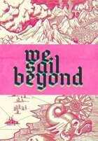 We Sail Beyond