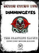 Dimmingeyes the Prancing Clown: Adventure and Stats