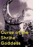Curse of the Shrine Goddess
