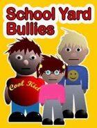 Schoolyard Bullies