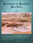 Standoff at Sandfell Sea Fort