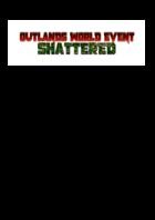 Shattered Outlands World Event 001