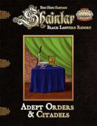 Shaintar Black Lantern Report: Adept Orders & Citadels
