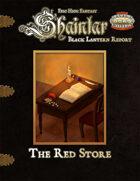 Shaintar Black Lantern Report: The Red Store