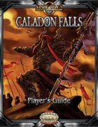 Caladon Falls Player's Guide (Savage Worlds)