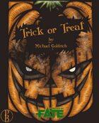 Trick or Treat: A Fate Accelerated Adventure