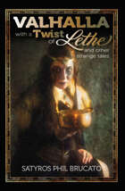 Valhalla with a Twist of Lethe, and Other Strange Tales