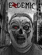 Endemic [A Horror Survival Themed Role Playing Game]