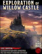Exploration of Willow Castle - Level 7 Adventure - 5e