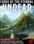 Curse of the Eternal Undead - Level 7 Adventure - 5e