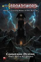 "Broadsword: Quest Book: ""Conquering Despair"""