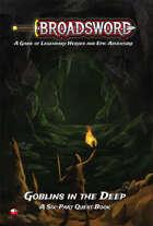"""Broadsword: Quest Book: """"Goblins in the Deep"""""""