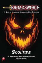 """Broadsword: Quest Book: """"Soultide"""""""