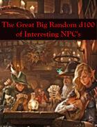 The Great Big Random d100 Table of Interesting NPC's (5e)