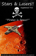 """Stars & Lasers supplement two """"Pirates in space"""""""