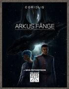 Coriolis: Arkus Fånge