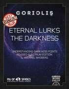 Coriolis: Eternal lurks the Darkness