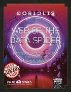 Coriolis: Web of the Data Spider