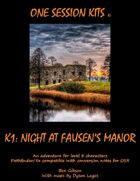 One Session Kit: K1 Night at Fausen's Manor