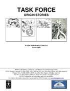 TASK FORCE: Origin Stories