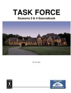 TASK FORCE Seasons 3 & 4 Sourcebook