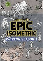 Patreon season 1 - Epic Isometric