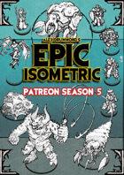Patreon season 5 - Epic Isometric