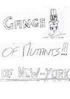 Gangs of Mutants of New York