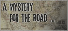 A Mystery for the Road ...