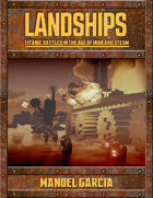 Landships - Titanic Battles in the Age of Iron and Steam