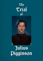 The Trial of Julius Pigginson