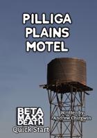 Pilliga Plains Motel - Beta Maxx Death Quick Start