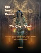 The Iron Realm Onyx Vault