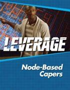 Leverage Companion 08: Node-Based Capers