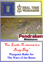 For Lords Tomorrow is a Busy Day - Battles & Mini Campaign System for the War of the Roses