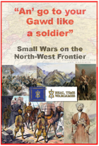 """""""An' Go to Gawd like a soldier"""" - Ruleset for Gaming Small Wars in the North West Frontier"""