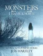 Monsters I Have Known
