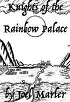 Knights of the Rainbow Palace: a GM Adventure (The Rainbow Palace Anthology)