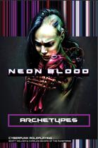 Neon Blood - Pre-Gen Archetypes