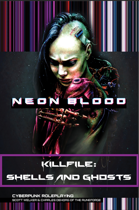 Neon Blood Nano-Campaign: Shells and Ghosts