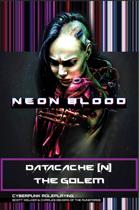 Neon Blood DataCache {N}: The Golem Role