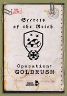 'Secrets of the Reich - Operation: GOLDRUSH