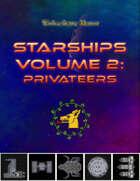 Starships Volume 2: Privateers