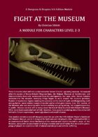 Fight at the Museum: A 5e Module