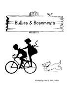 Bullies & Basements