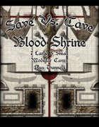 Save Vs. Cave: Blood Shrine